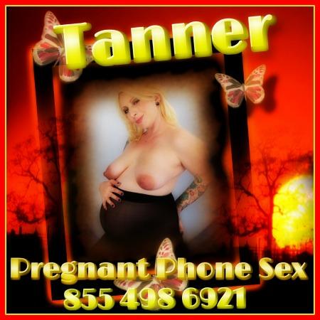 Pregnant Phone Sex Tanner